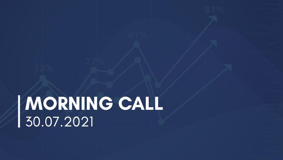 Morning Call – 30.07.2021